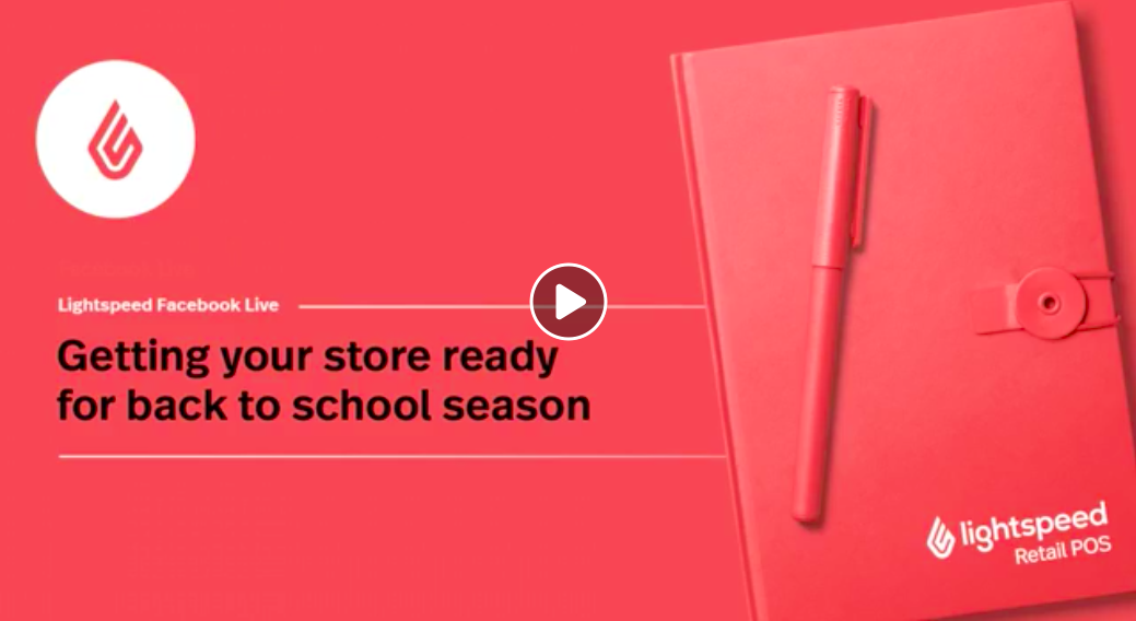 Lightspeed Facebook Live: Getting your store ready for back to school season